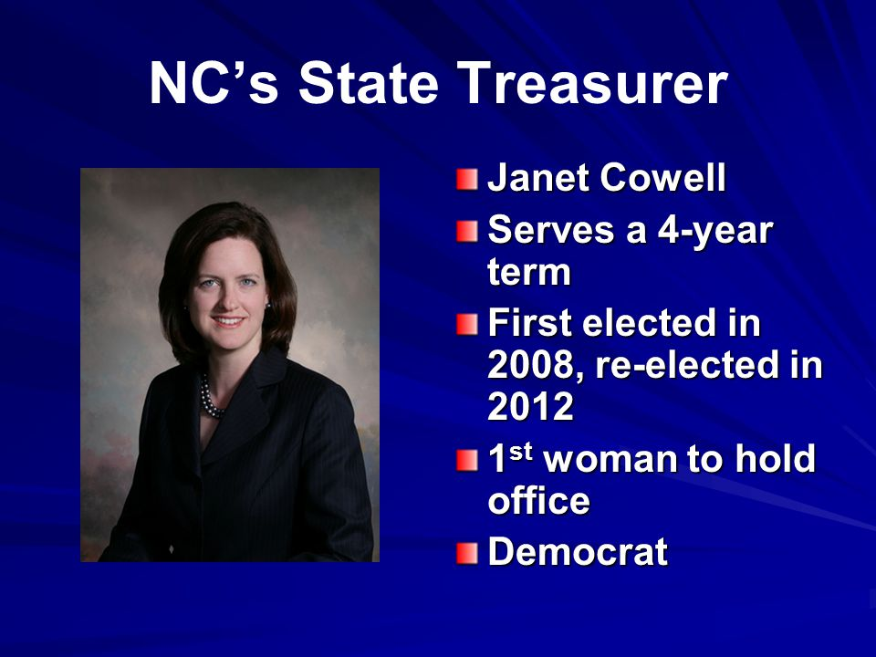NC's State Treasurer Janet Cowell Serves a 4-year term