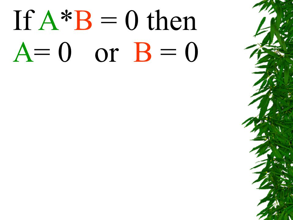 If A*B = 0 then A= 0 or B = 0
