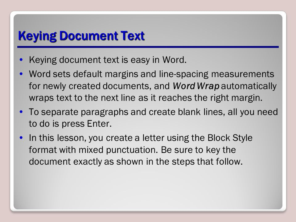 Keying Document Text Keying document text is easy in Word.