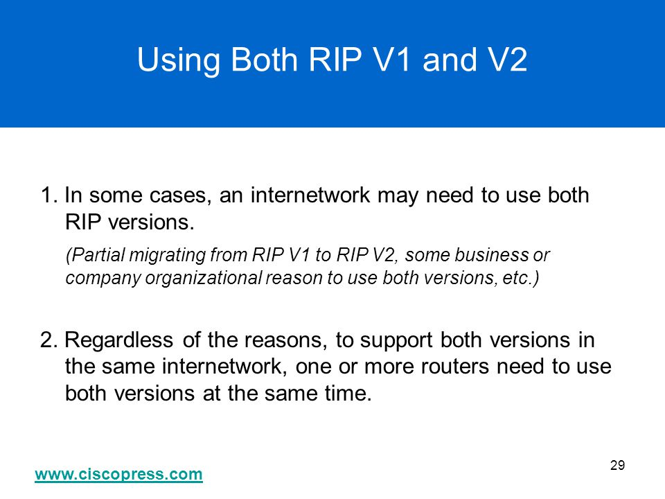 Using Both RIP V1 and V2 1. In some cases, an internetwork may need to use both RIP versions.