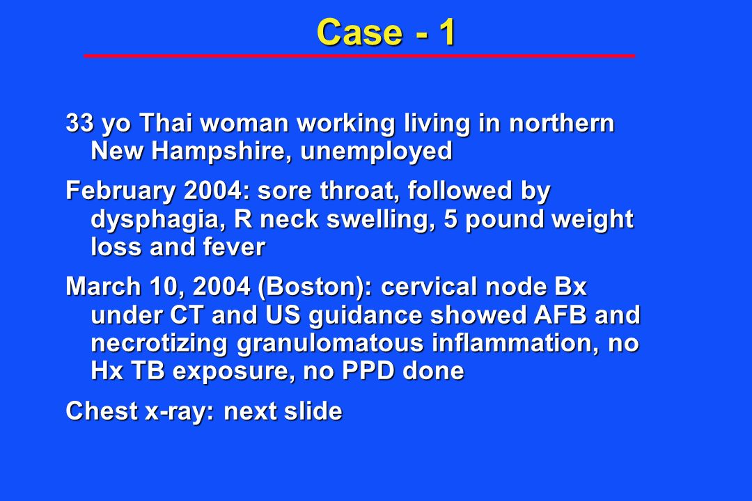 Case - 1 33 yo Thai woman working living in northern New Hampshire, unemployed.