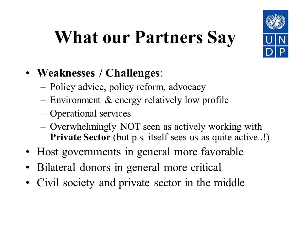 What our Partners Say Weaknesses / Challenges: