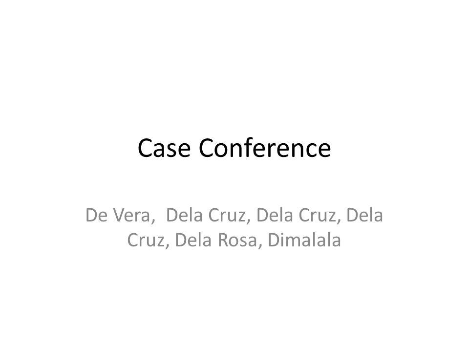 De Vera, Dela Cruz, Dela Cruz, Dela Cruz, Dela Rosa, Dimalala