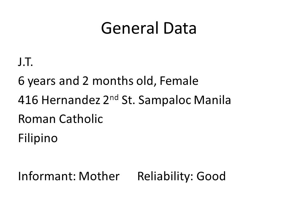 General Data J.T. 6 years and 2 months old, Female 416 Hernandez 2nd St.