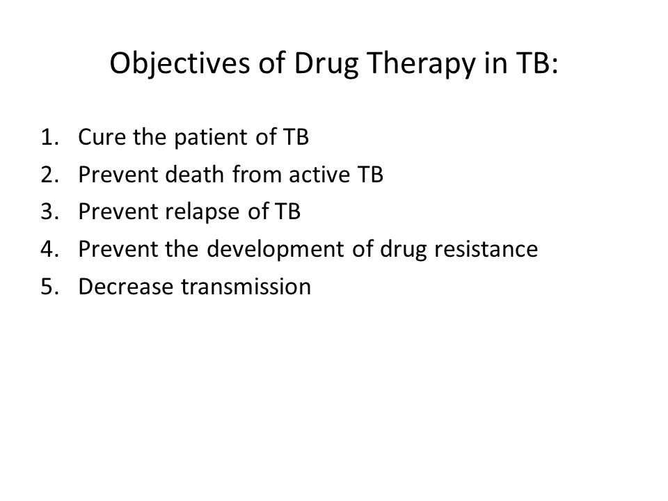 Objectives of Drug Therapy in TB: