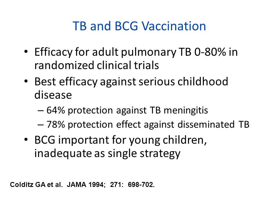 TB and BCG Vaccination Efficacy for adult pulmonary TB 0-80% in randomized clinical trials. Best efficacy against serious childhood disease.