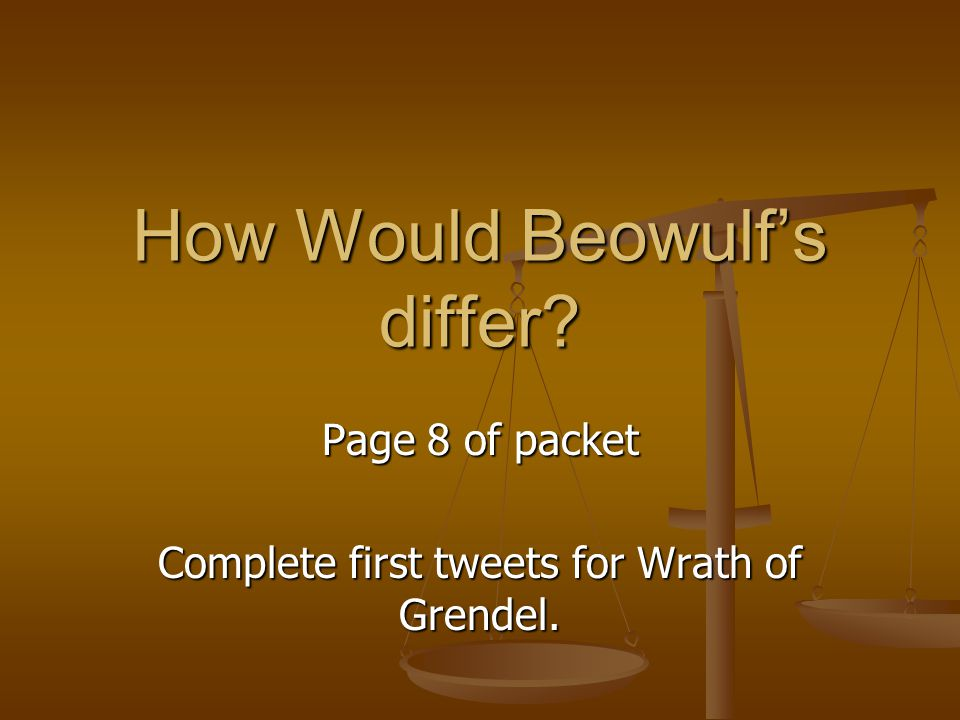 How Would Beowulf's differ