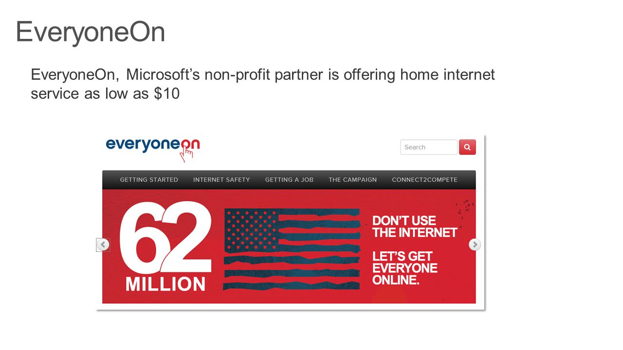 EveryoneOn EveryoneOn, Microsoft's non-profit partner is offering home internet service as low as $10.