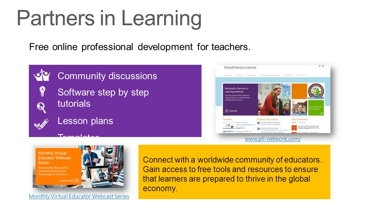 Partners in Learning Free online professional development for teachers. Community discussions. Software step by step tutorials.