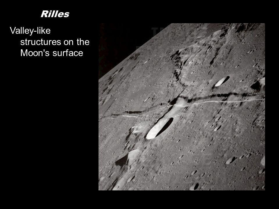 Rilles Valley-like structures on the Moon s surface