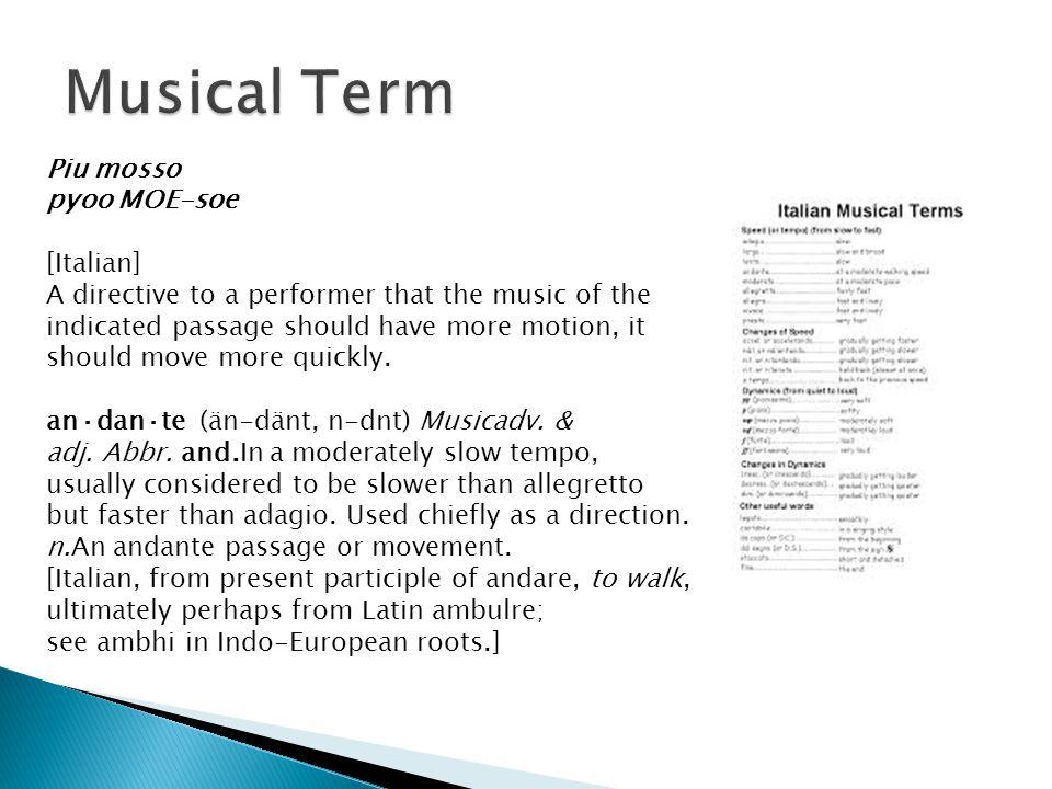 Musical Term Piu mosso pyoo MOE-soe