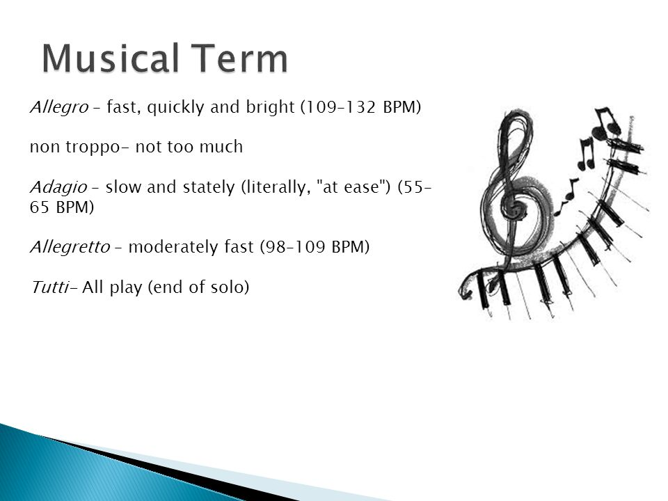 Musical Term Allegro – fast, quickly and bright (109–132 BPM)