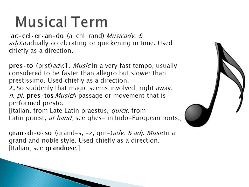 Musical Term ac·cel·er·an·do (ä-chl-ränd) Musicadv. & adj.Gradually accelerating or quickening in time. Used chiefly as a direction.