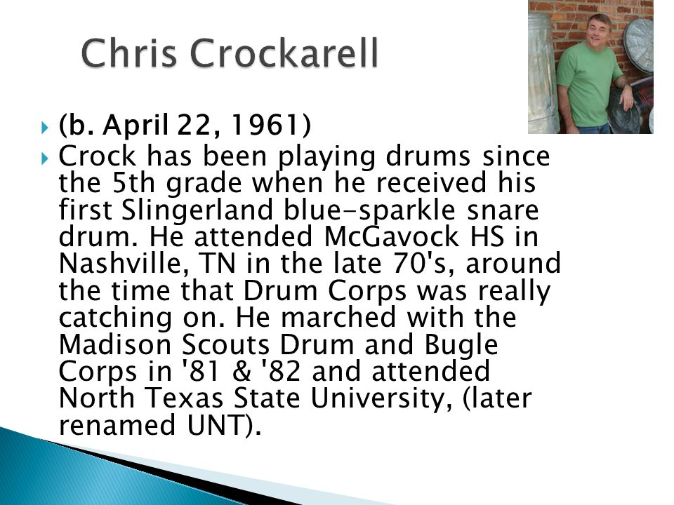 Chris Crockarell (b. April 22, 1961)