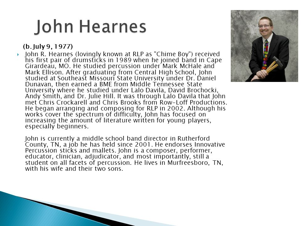 John Hearnes (b. July 9, 1977)