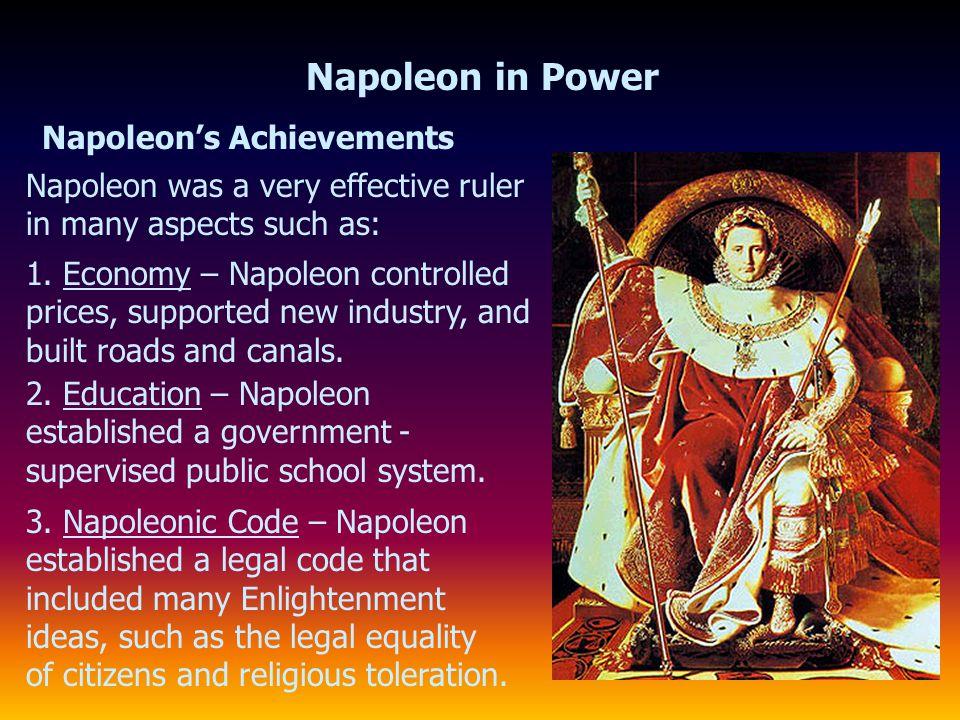Napoleon in Power Napoleon's Achievements