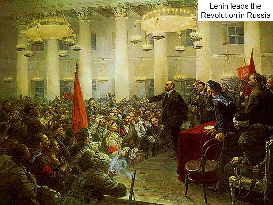 Lenin leads the Revolution in Russia