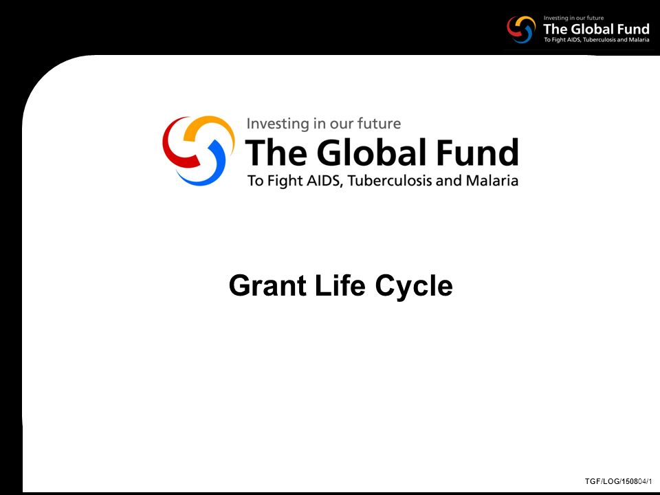 Grant Life Cycle TGF/LOG/150804/1