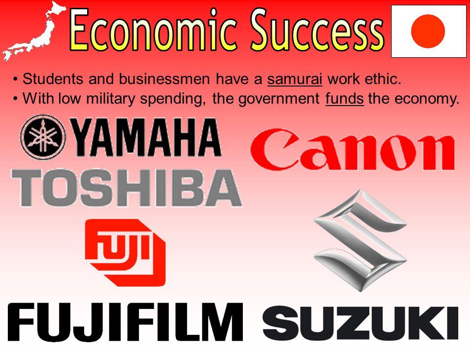 Economic Success Students and businessmen have a samurai work ethic.