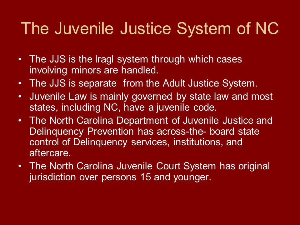 The Juvenile Justice System of NC
