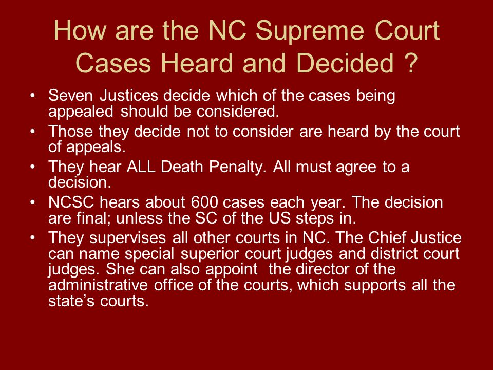 How are the NC Supreme Court Cases Heard and Decided