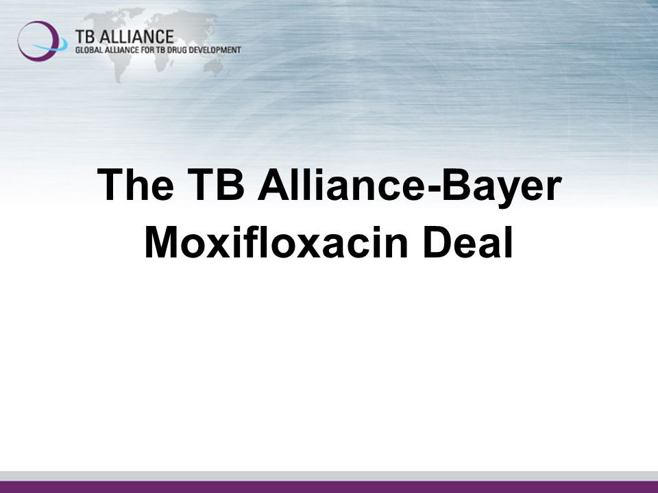 The TB Alliance-Bayer Moxifloxacin Deal