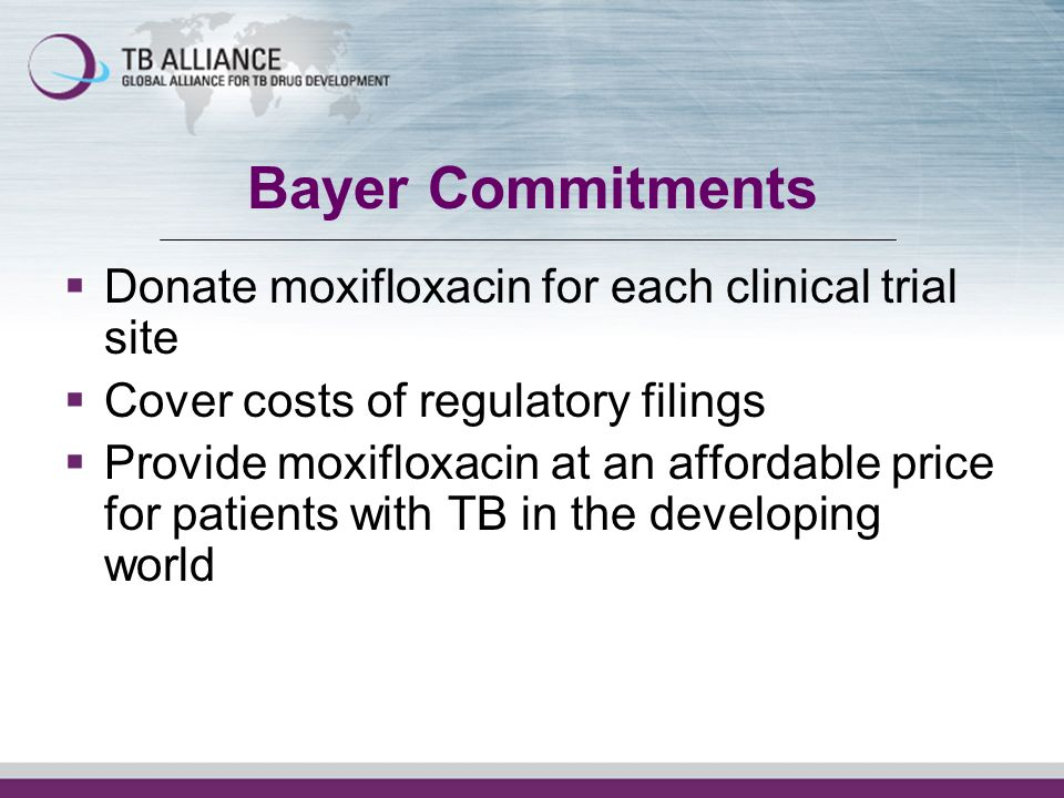 Bayer Commitments Donate moxifloxacin for each clinical trial site