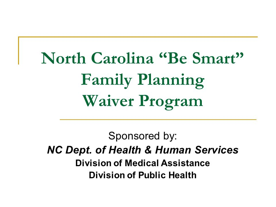 North Carolina Be Smart Family Planning Waiver Program