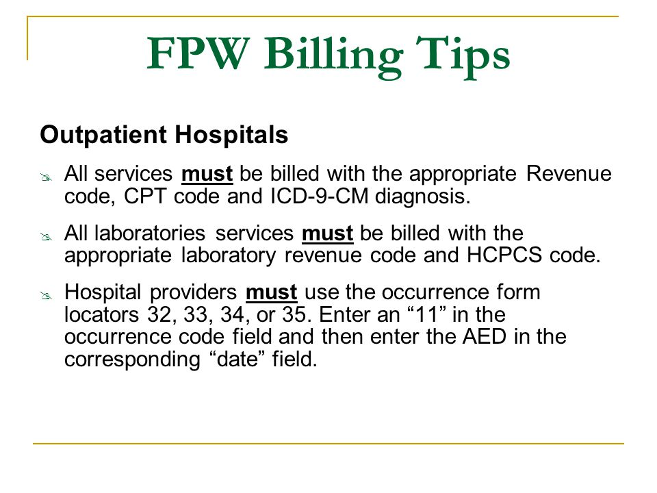 FPW Billing Tips Outpatient Hospitals