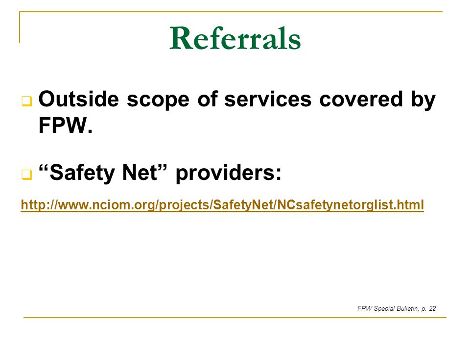 Referrals Outside scope of services covered by FPW.