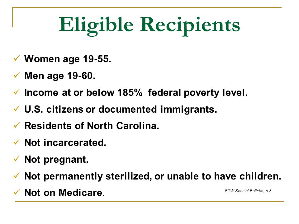 Eligible Recipients Women age 19-55. Men age 19-60.