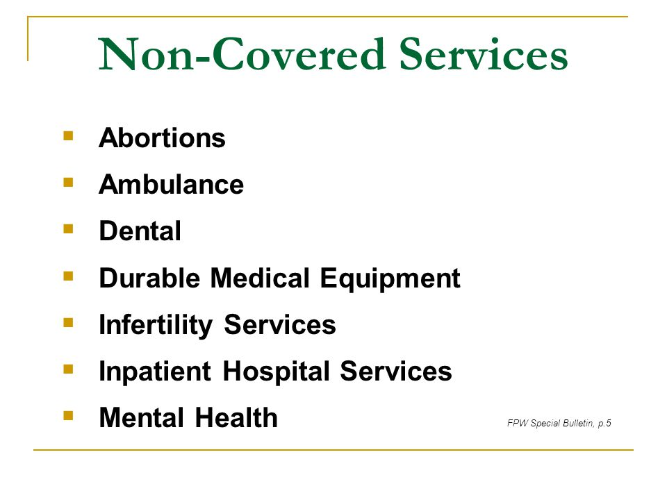 Non-Covered Services Abortions Ambulance Dental
