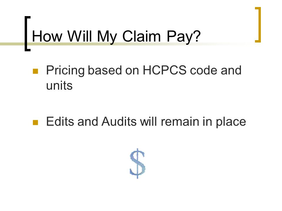 How Will My Claim Pay Pricing based on HCPCS code and units