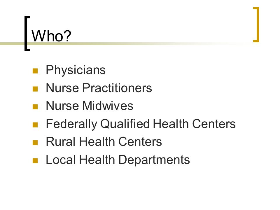 Who Physicians Nurse Practitioners Nurse Midwives
