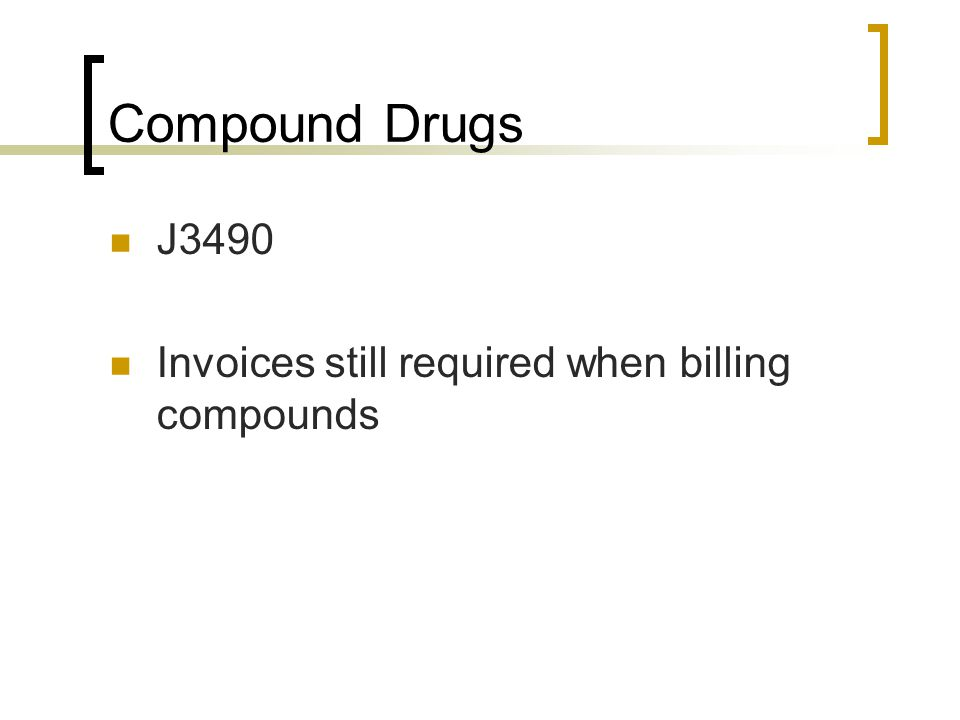 Compound Drugs J3490 Invoices still required when billing compounds