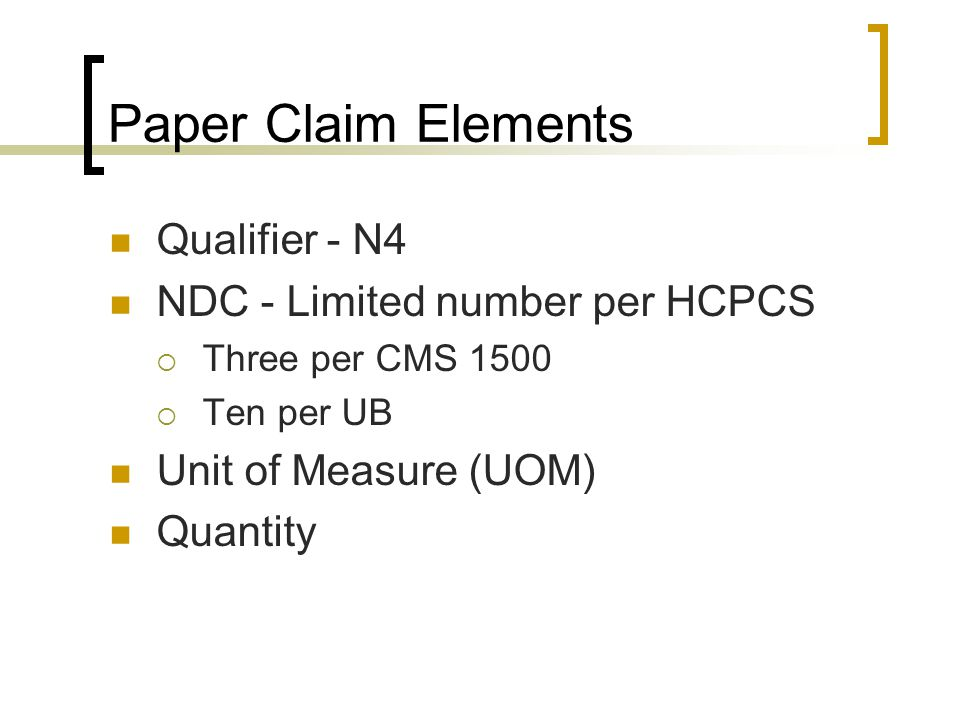 Paper Claim Elements Qualifier - N4 NDC - Limited number per HCPCS