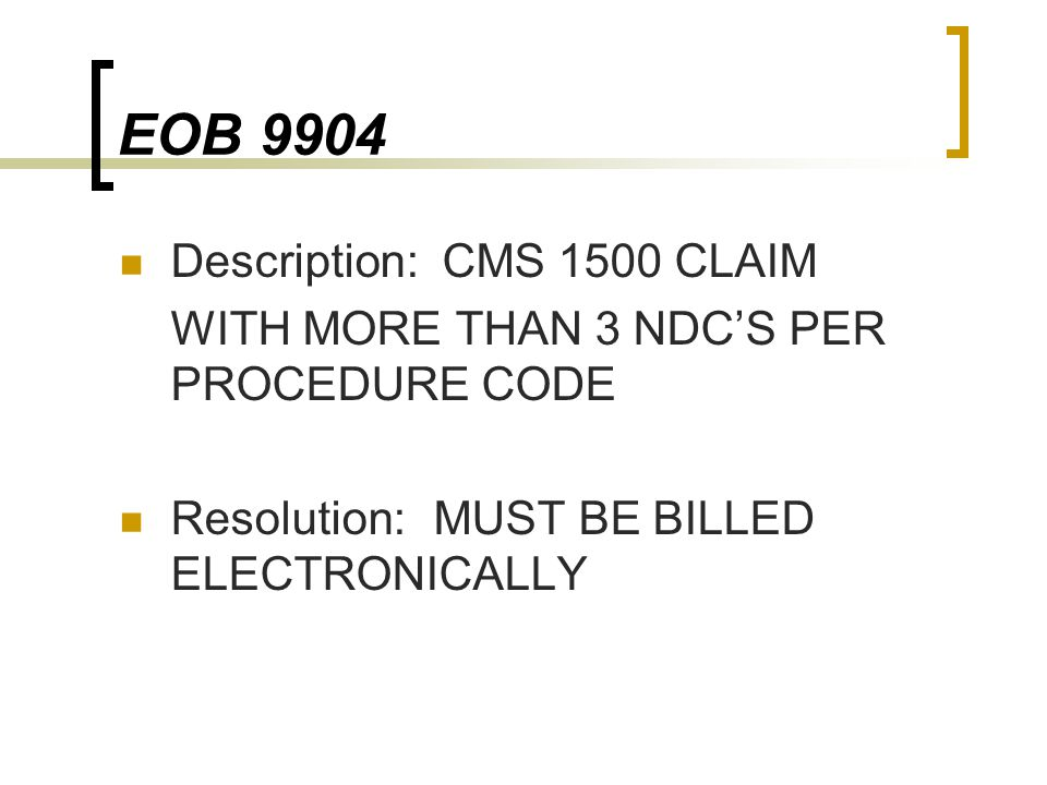EOB 9904 Description: CMS 1500 CLAIM