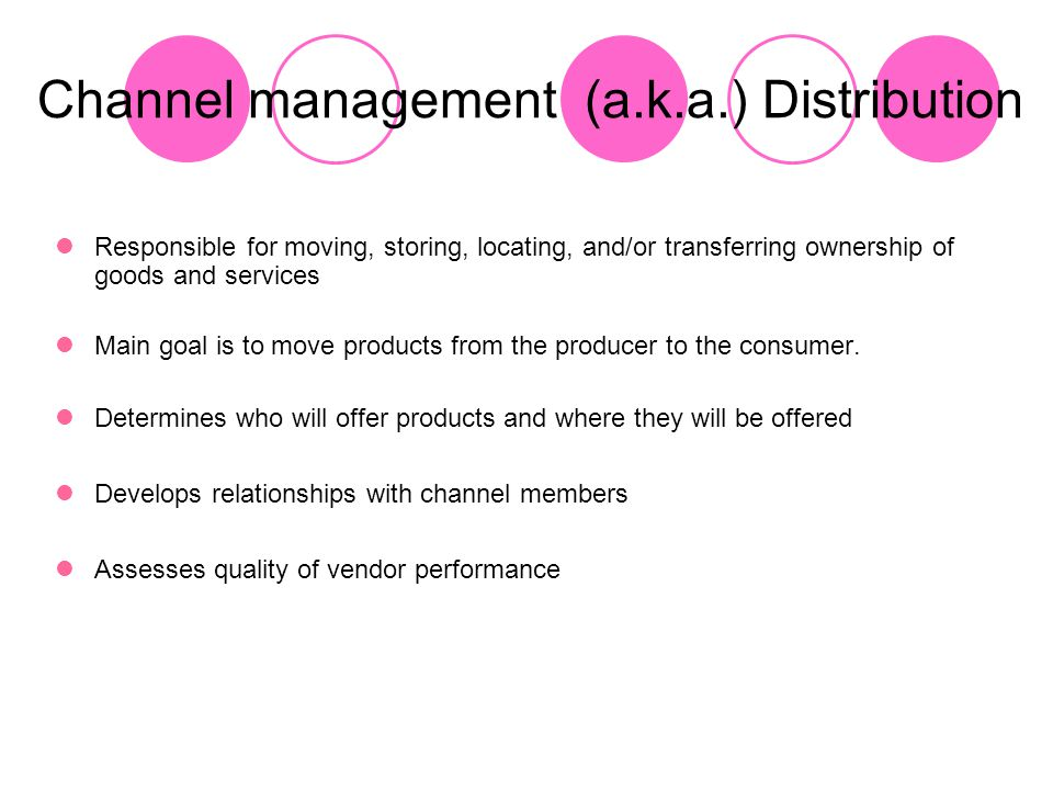 Channel management (a.k.a.) Distribution