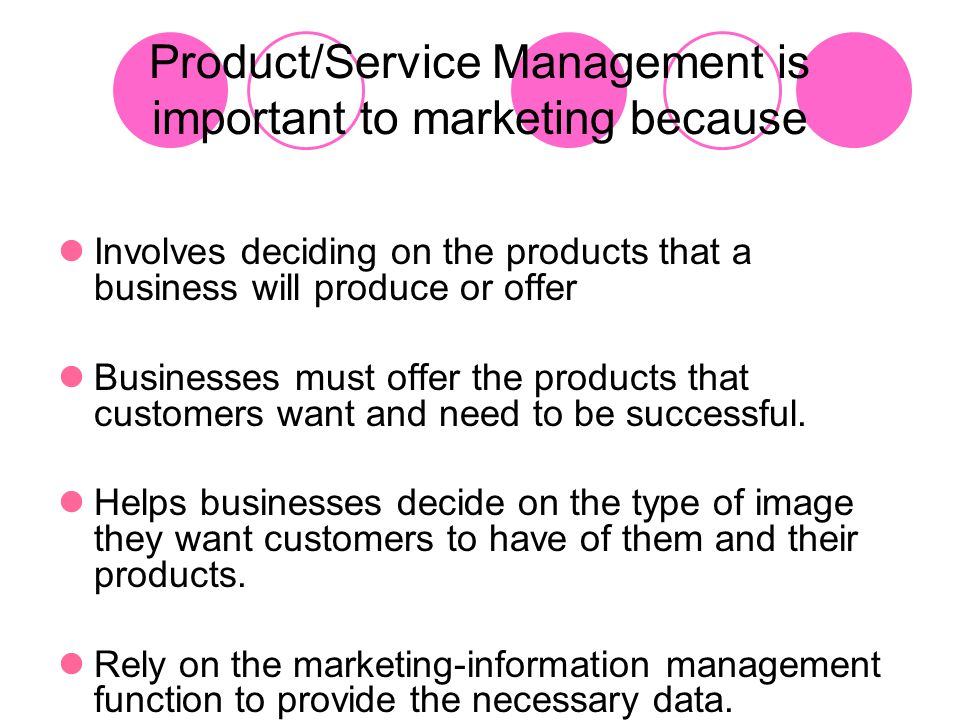 Product/Service Management is important to marketing because