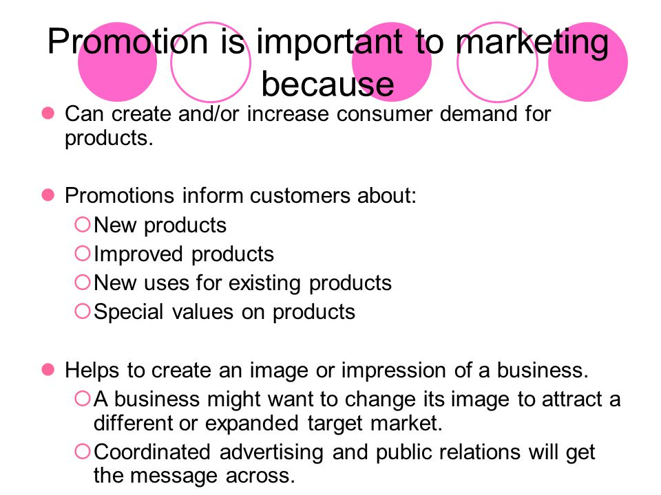 Promotion is important to marketing because