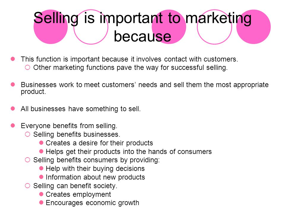 Selling is important to marketing because