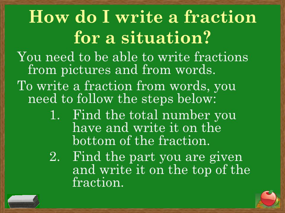 How do I write a fraction for a situation