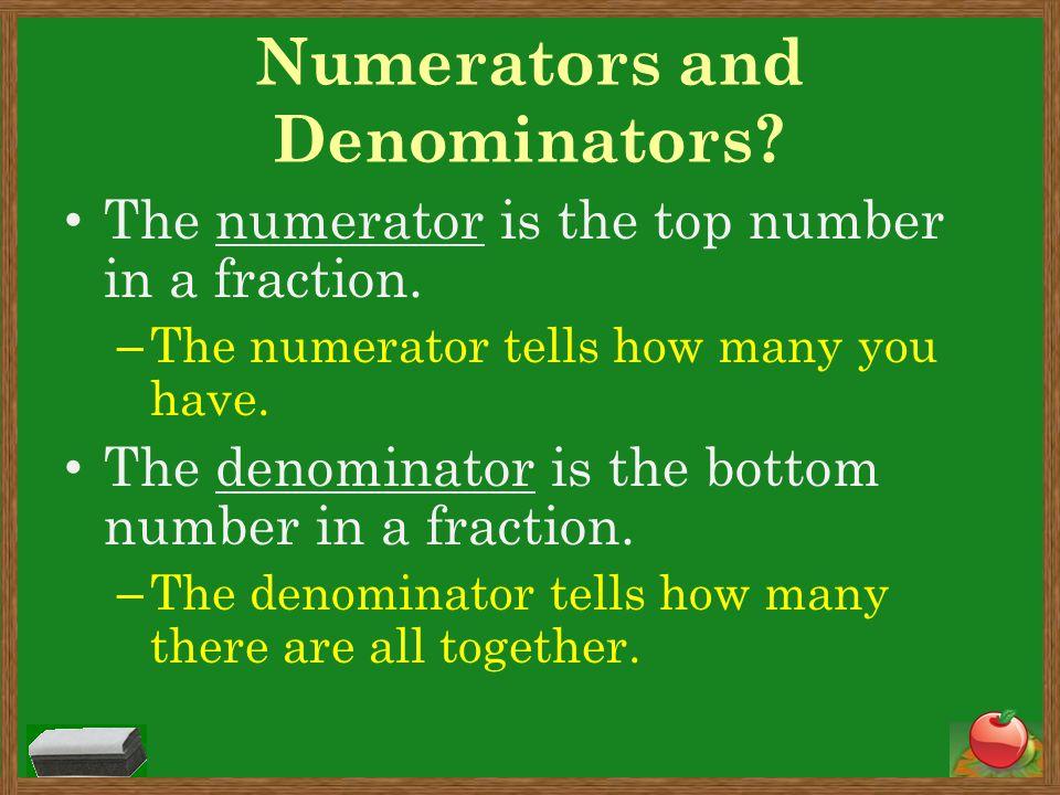 Numerators and Denominators