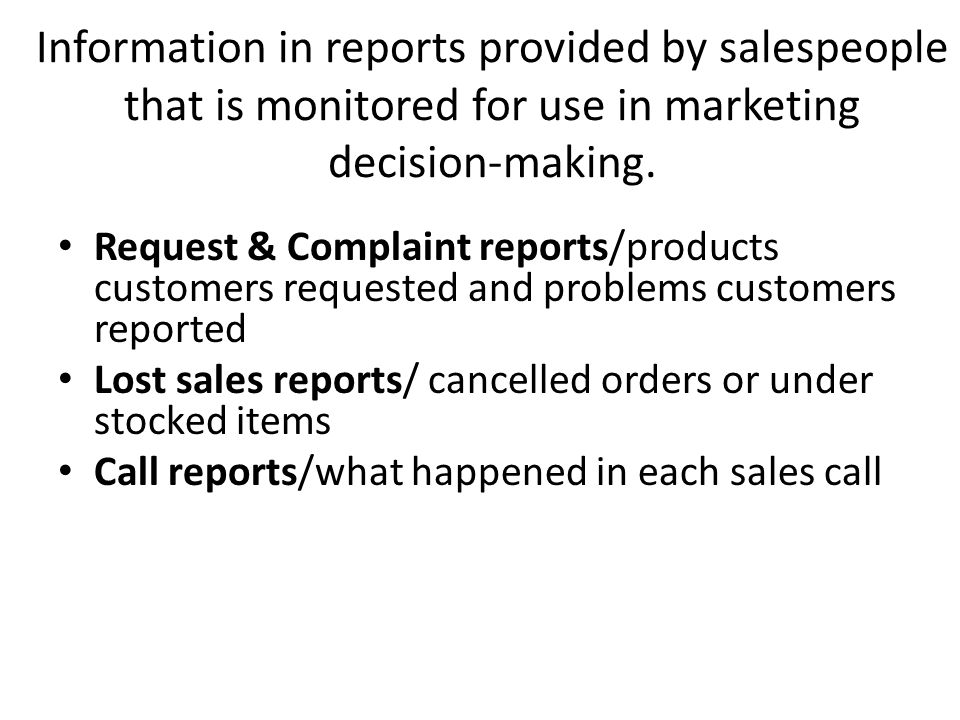 Information in reports provided by salespeople that is monitored for use in marketing decision-making.