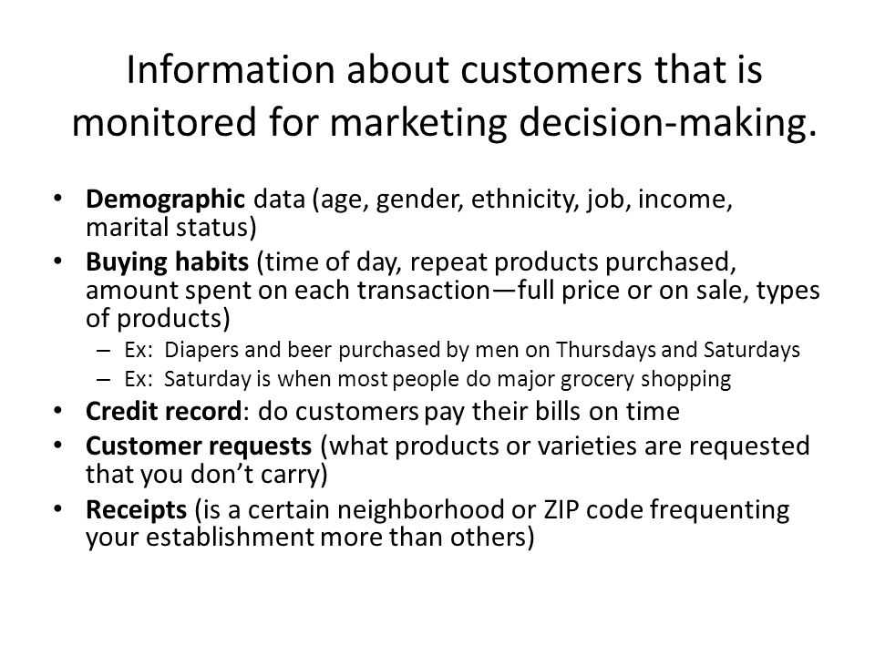 Information about customers that is monitored for marketing decision-making.