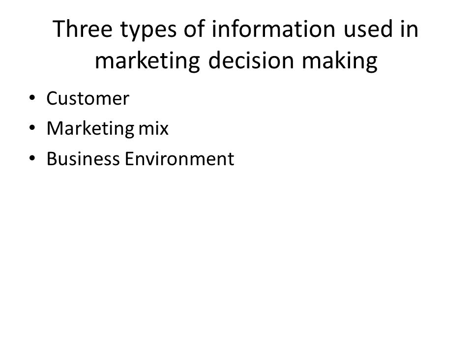 Three types of information used in marketing decision making