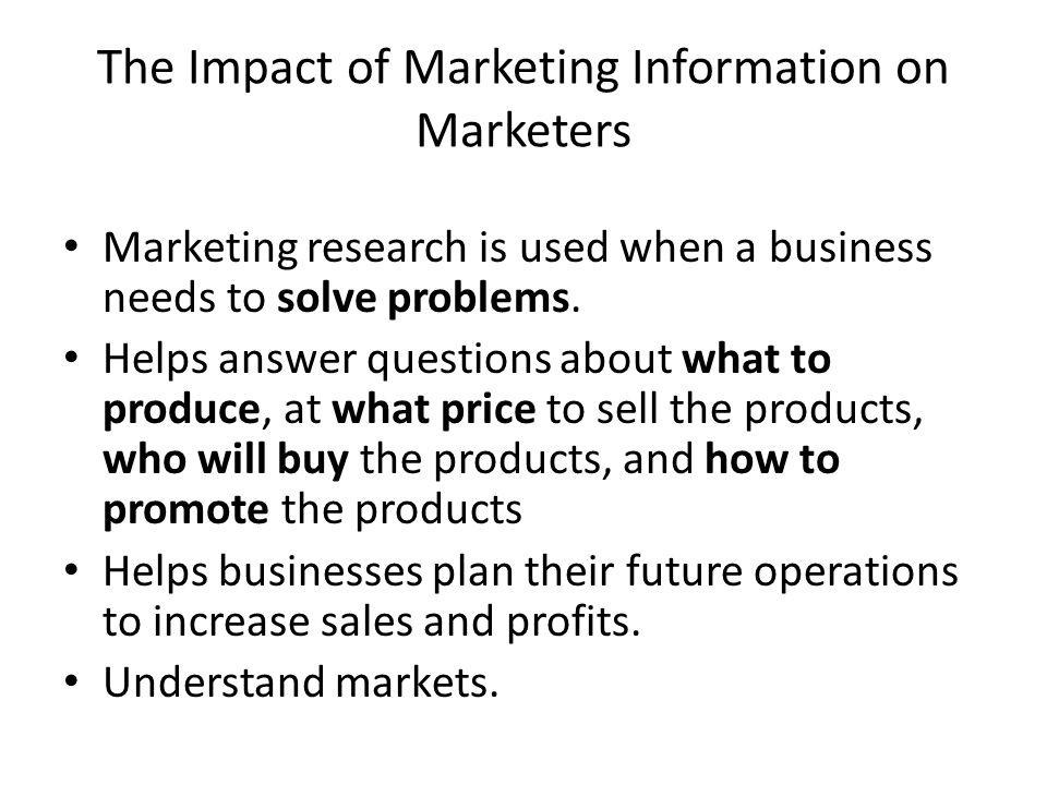 The Impact of Marketing Information on Marketers