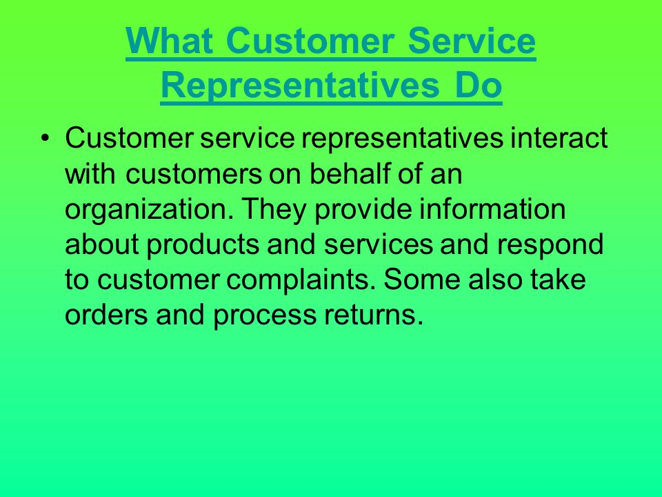What Customer Service Representatives Do
