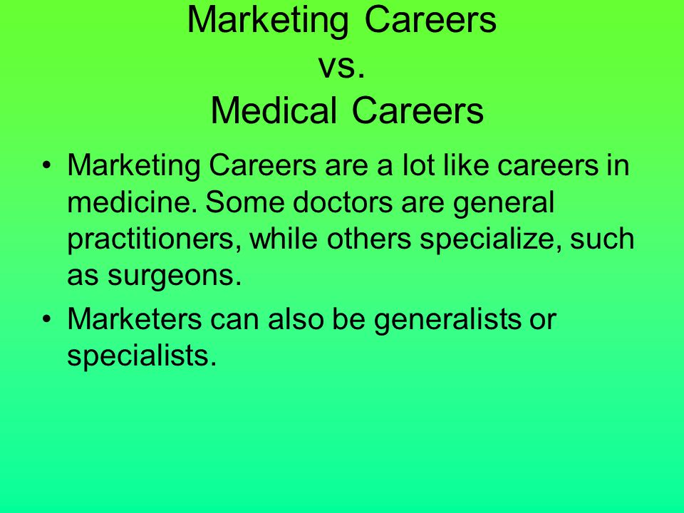 Marketing Careers vs. Medical Careers