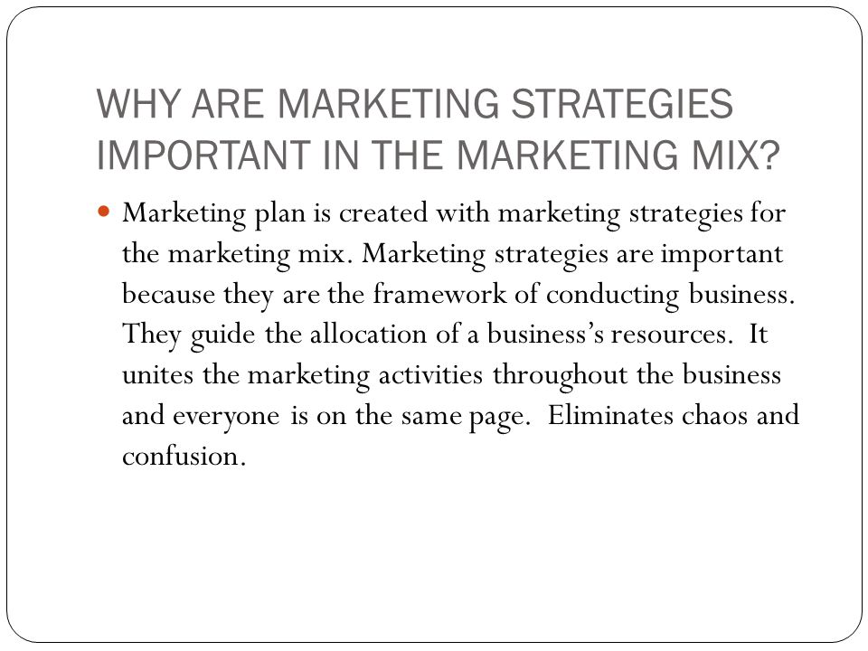 WHY ARE MARKETING STRATEGIES IMPORTANT IN THE MARKETING MIX